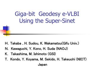 Giga-bit  Geodesy e-VLBI  Using the Super-Sinet