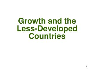 Growth and the Less-Developed Countries
