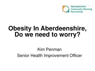 Obesity In Aberdeenshire, Do we need to worry?