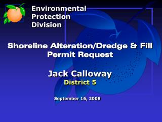 Shoreline Alteration/Dredge & Fill  Permit Request Jack Calloway District 5
