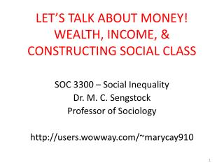 LET'S TALK ABOUT MONEY! WEALTH, INCOME, & CONSTRUCTING SOCIAL CLASS
