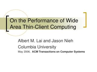 On the Performance of Wide  Area Thin-Client Computing