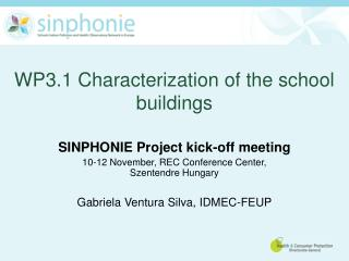 SINPHONIE Project kick-off meeting  10-12 November, REC Conference Center,  Szentendre Hungary