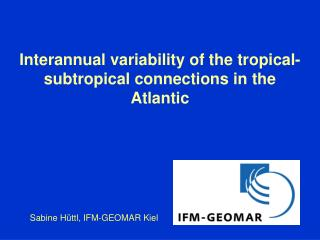 Interannual variability of the tropical-subtropical connections  in the Atlantic