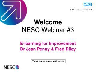 Welcome NESC Webinar #3