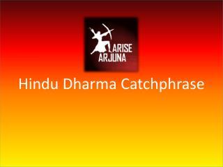 Hindu Dharma Catchphrase