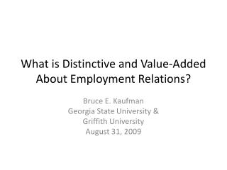 What is Distinctive and Value-Added About Employment Relations?