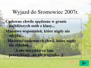 Wyjazd do Sromowiec 2007r.