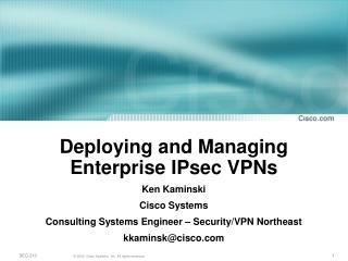 Deploying and Managing Enterprise IPsec VPNs