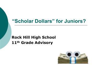 """Scholar Dollars"" for Juniors?"