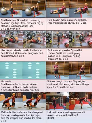 Hold bolden mellem ankler eller knæ. Pres med stigende styrke. 3 x 10 sek