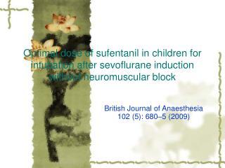 British Journal of Anaesthesia 102 (5): 680–5 (2009)
