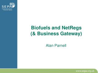 Biofuels and NetRegs (& Business Gateway)