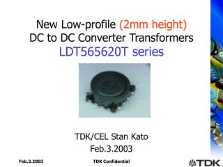 New Low-profile  (2mm height) DC to DC Converter Transformers LDT565620T series
