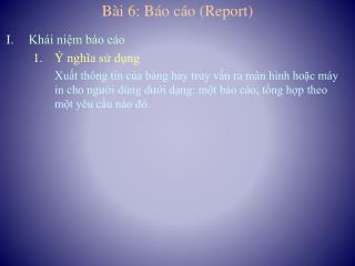 Bài 6: Báo cáo (Report)