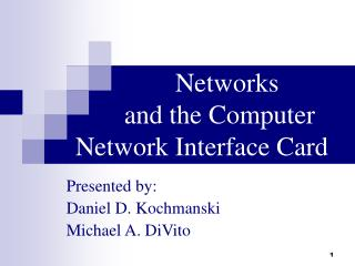 Networks  	   and the Computer  Network Interface Card