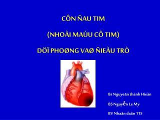 CÔN ÑAU TIM (NHOÀI MAÙU CÔ TIM) DÖÏ PHOØNG VAØ ÑIEÀU  TRÒ