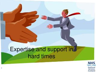 Expertise and support in hard times