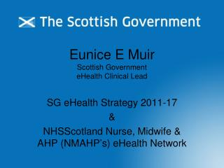 Eunice E Muir Scottish Government eHealth Clinical Lead