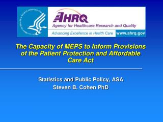 The Capacity of MEPS to Inform Provisions of the Patient Protection and Affordable Care Act