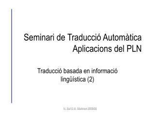 Seminari de Traducció Automàtica Aplicacions del PLN