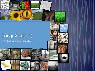 Snap Shots! =)