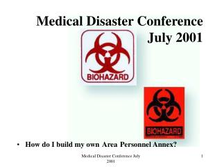 Medical Disaster Conference  July 2001