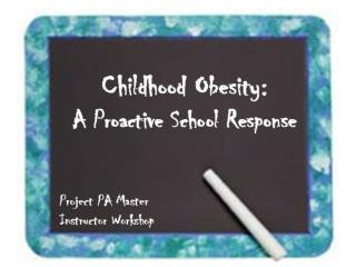 Childhood Obesity:  A Proactive School Response