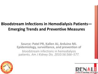 Bloodstream Infections in Hemodialysis Patients— Emerging Trends and Preventive Measures