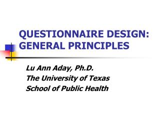 QUESTIONNAIRE DESIGN:   GENERAL PRINCIPLES