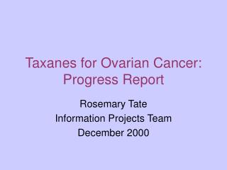 Taxanes for Ovarian Cancer: Progress Report