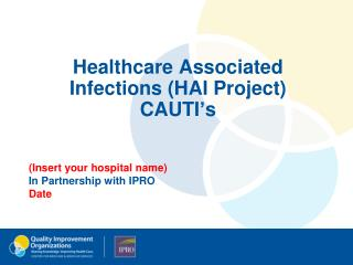 Healthcare Associated Infections (HAI Project) CAUTI's