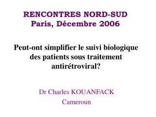 RENCONTRES NORD-SUD Paris, Décembre 2006