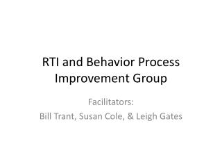 RTI and Behavior Process Improvement Group