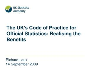 The UK's Code of Practice for Official Statistics: Realising the Benefits