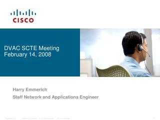 DVAC SCTE Meeting February 14, 2008