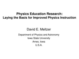Physics Education Research:  Laying the Basis for Improved Physics Instruction