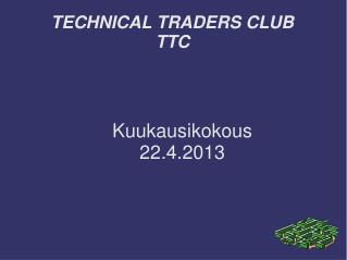 TECHNICAL TRADERS CLUB  TTC