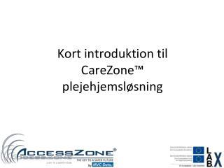 Kort introduktion til  CareZone™ plejehjemsløsning