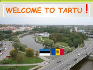 WELCOME TO TARTU  !