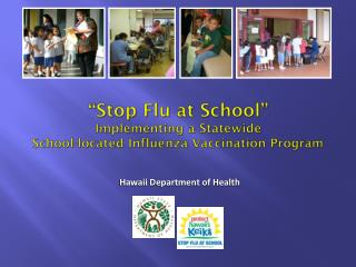 """""""Stop Flu at School"""" Implementing a Statewide  School-located Influenza Vaccination Program"""