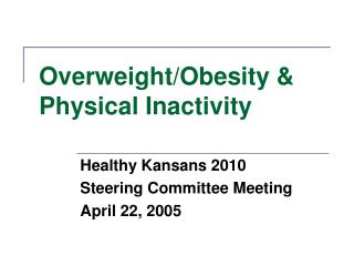 Overweight/Obesity & Physical Inactivity