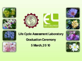Life Cycle Assessment Laboratory Graduation Ceremony 5 March, 2010