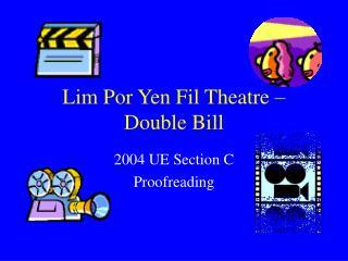 Lim Por Yen Fil Theatre – Double Bill