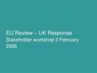 EU Review � UK Response