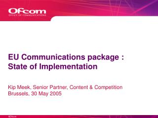 EU Communications package :  State of Implementation