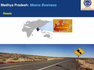 Madhya Pradesh:  Means Business