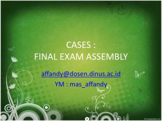 CASES :  FINAL EXAM ASSEMBLY