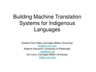 Building Machine Translation Systems for Indigenous Languages