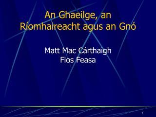 An Ghaeilge, an R�omhaireacht agus an Gn�